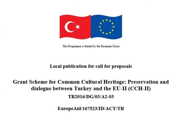 Ortak Kültür Mirası : Türkiye ve AB Arasında Koruma ve Diyalog-II Hibe Programı Teklif Çağrısı