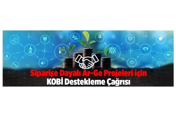 Siparişe Dayalı AR-GE Projeleri için KOBİ Destekleme Çağrısı